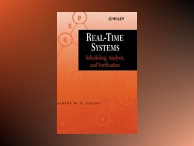 Real-Time Systems: Scheduling, Analysis, and Verification av Albert M. K. Cheng