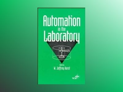 Automation in the Laboratory av W. Jeffrey Hurst