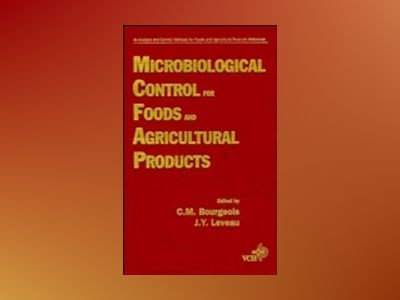 Analysis and Control Methods for Food and Agricultural Products, Volume 3, av C. M. Bourgeois