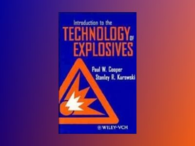 Introduction to the Technology of Explosives av Paul W. Cooper