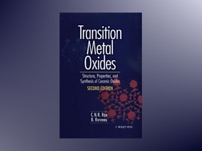 Transition Metal Oxides: Structure, Properties, and Synthesis of Ceramic Ox av C. N. R. Rao