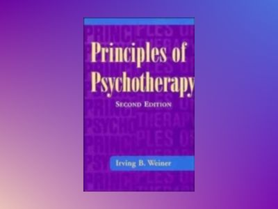 Principles of Psychotherapy, 2nd Edition av Irving B. Weiner
