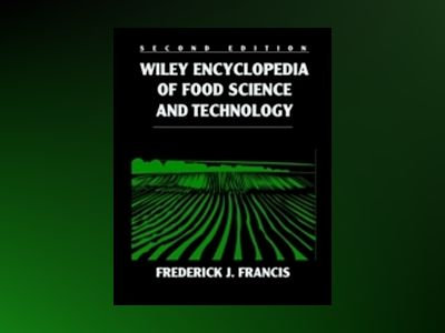 Wiley Encyclopedia of Food Science and Technology, 2nd Edition, 4 Volume Se av Frederick J. Francis