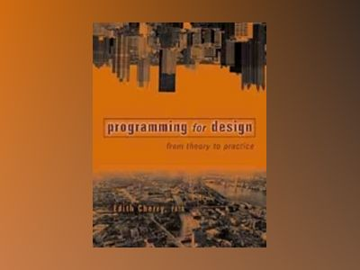 Programming for Design: From Theory to Practice av Edith Cherry