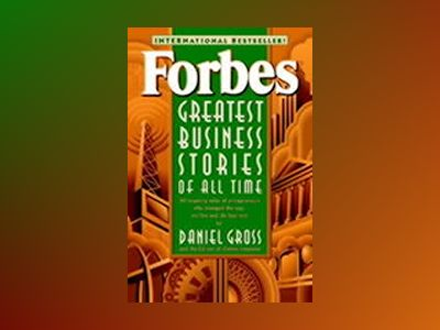 Forbes? Greatest Business Stories of All Time av Forbes Magazine Staff
