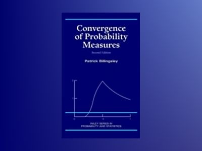 Convergence of Probability Measures, 2nd Edition av Patrick Billingsley