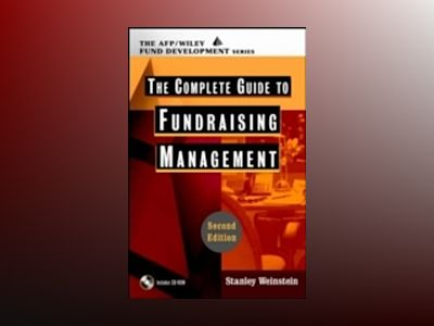 The Complete Guide to Fundraising Management, 2nd Edition av Stanley Weinstein