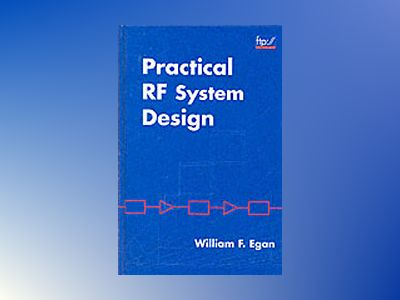 Practical RF System Design av William F. Egan