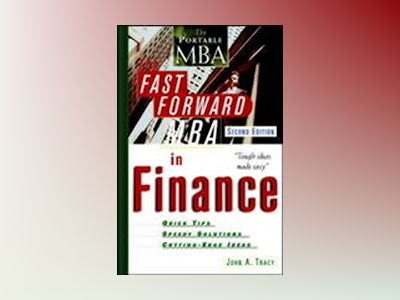 The Fast Forward MBA in Finance, 2nd Edition av John A. Tracy
