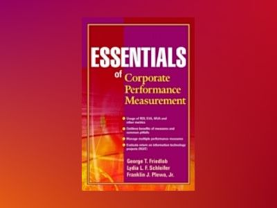 Essentials of Corporate Performance Measurement av George T. Friedlob
