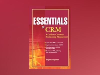 Essentials of CRM: A Guide to Customer Relationship Management av Bryan Bergeron