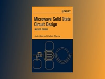 Microwave Solid State Circuit Design, 2nd Edition av Inder Bahl