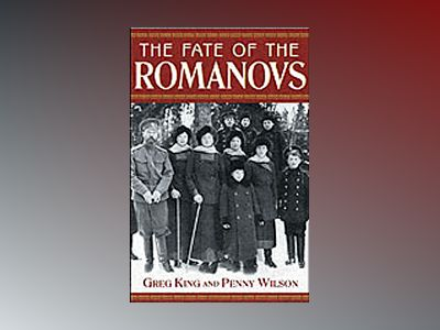 The Fate of the Romanovs av Gregory King