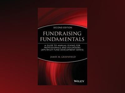 Fundraising Fundamentals: A Guide to Annual Giving for Professionals and Vo av James M. Greenfield