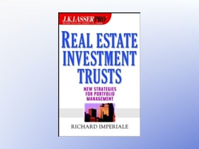 J.K. Lasser Pro Real Estate Investment Trusts : New Strategies for Portfoli av Richard Imperiale