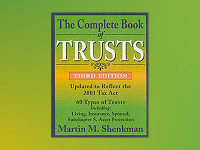 The Complete Book of Trusts, 3rd Edition av Martin M. Shenkman