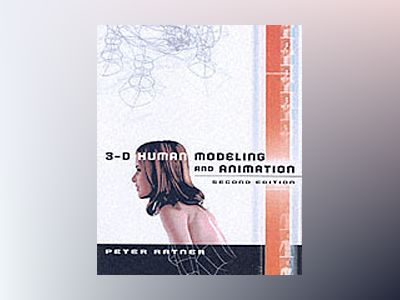 3-D Human Modeling and Animation, 2nd Edition av Peter Ratner