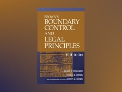 Brown's Boundary Control and Legal Principles, 5th Edition av Walter G. Robillard