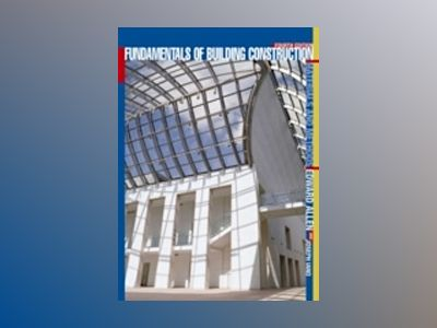 Fundamentals of Building Construction: Materials and Methods, 4th Edition av Edward Allen