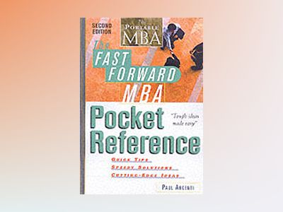 The Fast Forward MBA Pocket Reference, 2nd Edition av Paul A. Argenti