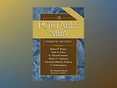 The Portable MBA, 4th Edition av Robert F. Bruner