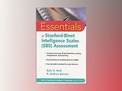 Essentials of Stanford-Binet Intelligence Scales (SB5) Assessment av Gale H. Roid