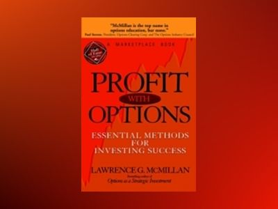 Profit With Options: Essential Methods for Investing Success av Lawrence G. McMillan