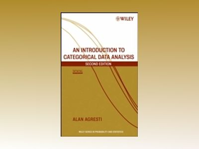 An Introduction to Categorical Data Analysis, 2nd Edition av Alan Agresti
