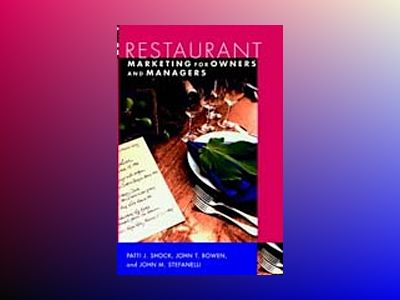 Restaurant Marketing for Owners and Managers av Patti J. Shock