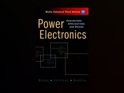 Power electronics - converters, applications, and design av William P. Robbins