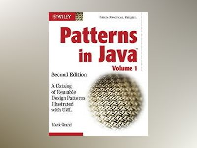 Patterns in JavaTM: A Catalog of Reusable Design Patterns Illustrated with av Mark Grand