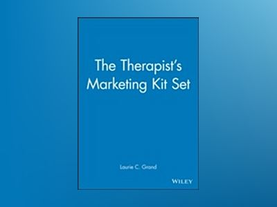 The Therapist's Marketing Kit Set, The Therapist's Newsletter Kit + The The av Laurie Cope Grand
