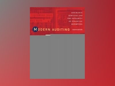 Modern Auditing: Assurance Services and the Integrity of Financial Reportin av William C. Boynton