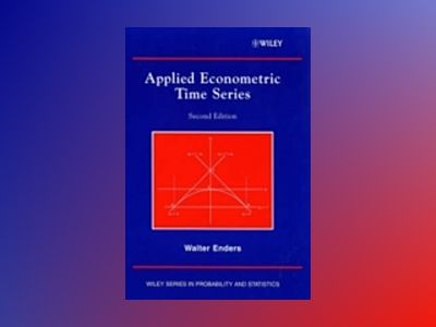 Applied Econometric Time Series, Second Edition av Walter Enders