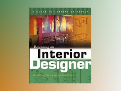 Becoming an Interior Designer av Christine Piotrowski
