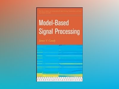 Model-Based Signal Processing av James V. Candy