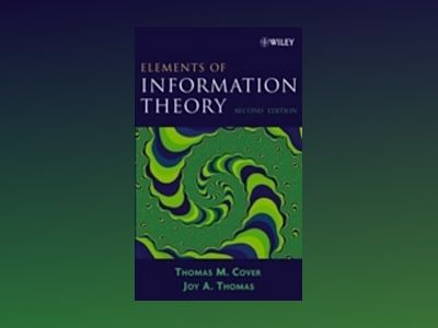 Elements of Information Theory, 2nd Edition av Thomas M. Cover