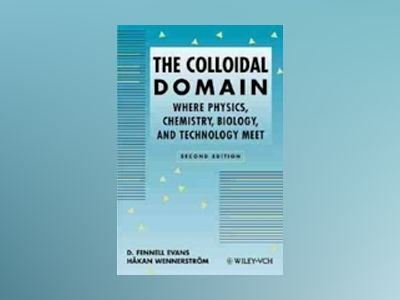 The Colloidal Domain: Where Physics, Chemistry, Biology, and Technology Mee av D. Fennell Evans