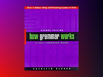 How Grammar Works: A Self-Teaching Guide, 2nd Edition av Patricia Osborn