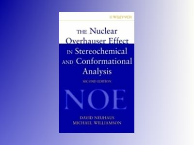 The Nuclear Overhauser Effect in Structural and Conformational Analysis, 2n av David Neuhaus