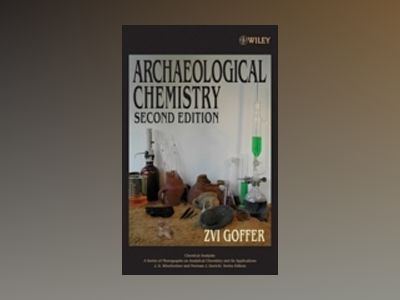 Archaeological Chemistry, 2nd Edition av Zvi Goffer