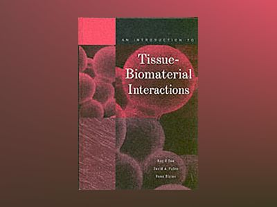 An Introduction to Tissue-Biomaterial Interactions av Kay C. Dee