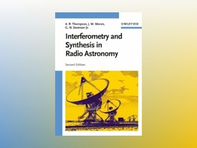 Interferometry and Synthesis in Radio Astronomy, 2nd Edition av A. Richard Thompson