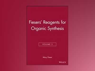 Fiesers' Reagents for Organic Synthesis, Volume 3, av Mary Fieser