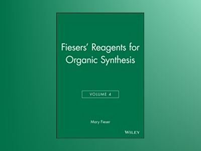 Fiesers' Reagents for Organic Synthesis, Volume 4, av Mary Fieser