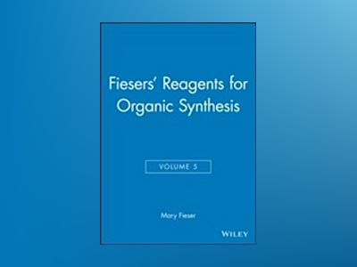 Fiesers' Reagents for Organic Synthesis, Volume 5, av Mary Fieser
