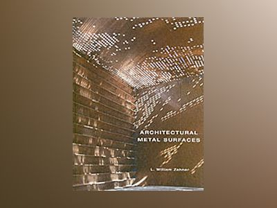 Architectural Metal Surfaces av L. William Zahner