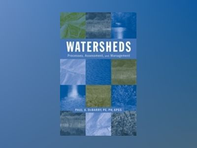 Watersheds: Processes, Assessment and Management av Paul A. DeBarry