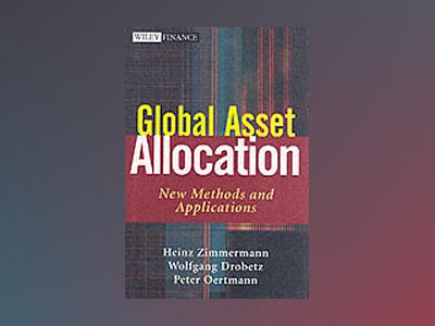 Global Asset Allocation: New Methods and Applications av Heinz Zimmermann