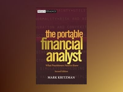 The Portable Financial Analyst: What Practitioners Need to Know, 2nd Editio av Mark P. Kritzman